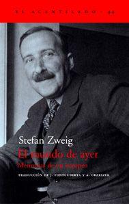 Las memorias de Stefan Zweig son bien conocidas, pero no por ello menos fundamentales.