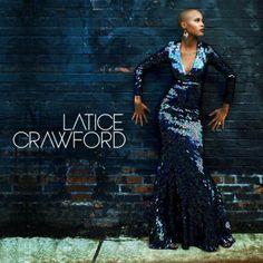 #voiceofsoul.it: LATICE CRAWFORD (Album di Debutto) - http://voiceofsoul.it/latice-crawford-latice-crawford-album-di-debutto/