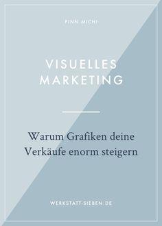 Visuelles Marketing: Warum Grafiken deine Verkäufe enorm steigern // werkstatt-sieben.de