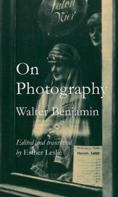 On Photography - Walter Benjamin
