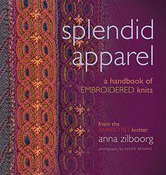 Splendid Apparel: A Handbook of Embroidered Knits de Anna Zilboorg http://www.amazon.fr/dp/1933064307/ref=cm_sw_r_pi_dp_y-8Lvb0DW52G0