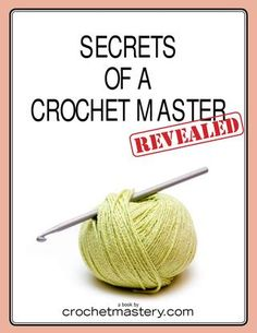 Complete secrets of a crochet master revealed