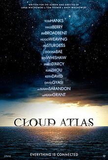 """Cloud Atlas""  An exploration of how the actions of individual lives impact one another in the past, present and future, as one soul is shaped from a killer into a hero, and an act of kindness ripples across centuries to inspire a revolution."