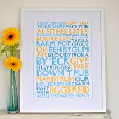 The Yorkshire Print celebrates the finest county in the land with amusing Yorkshire colloquialisms. The print is A3 in size and is digitally