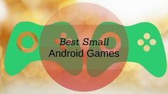Small Mb Games for Android are those ones which do not consume much bandwidth and are still fun to play. Here is a huge collection of such games.