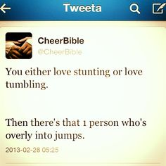 Yep. I love stunting, like tumbling, absolutely despise jumps although I am in the front so I can't be that bad