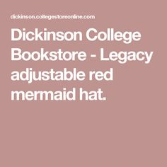 Dickinson College Bookstore - Legacy adjustable red mermaid hat.
