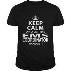 EMS COORDINATOR T-Shirts, Hoodies. Get It Now ==► https://www.sunfrog.com/LifeStyle/EMS-COORDINATOR-118002528-Black-Guys.html?id=41382