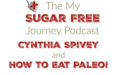 Check out my interview with Cynthia Spivey of How to Eat Paleo!