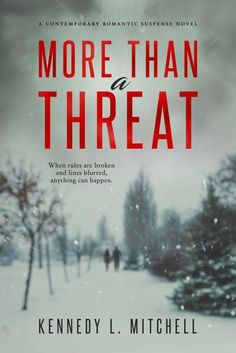 More Than A Threat by Kennedy L. Mitchell – Release, Review, & Giveaway – Chasing Away Reality