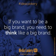 Be a big brand. #ideacookery #bigbrandboy