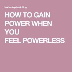 HOW TO GAIN POWER WH