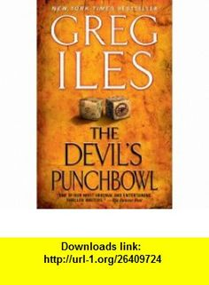 The Devils Punchbowl A Novel (9781451668704) Greg Iles , ISBN-10: 1451668708  , ISBN-13: 978-1451668704 ,  , tutorials , pdf , ebook , torrent , downloads , rapidshare , filesonic , hotfile , megaupload , fileserve