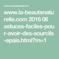 www.la-beautenaturelle.com 2016 06 astuces-faciles-pour-avoir-des-sourcils-epais.html?m=1