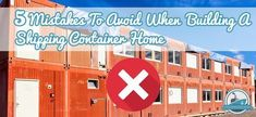 5 Mistakes To Avoid When Building A Shipping Container Home