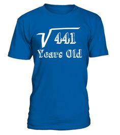 # 21st Birthday Square Root of 441 Humor Shirt .  Special Offer, not available in shops      Comes in a variety of styles and colours      Buy yours now before it is too late!      Secured payment via Visa / Mastercard / Amex / PayPal      How to place an