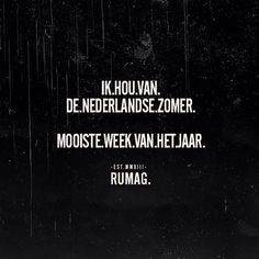 Zomers in Nederland. Dutch Quotes, French Quotes, Words Quotes, Me Quotes, Sayings, Amazing Quotes, Great Quotes, Dutch Words, Spoken Word