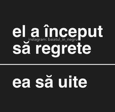 El regreta, ea uita. Sad Words, Wise Words, Just You And Me, Love You, Motivational Words, Inspirational Quotes, Relationship Quotes, Life Quotes, Journal Quotes
