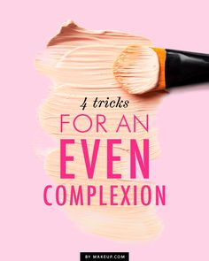 4 Tricks for an Even Complexion Right from Makeup Artists! // #makeup