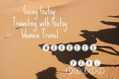 I had a wonderful time in the desert with Gutsy Women Travel. Read about it here if you're interested in #Morocco! #travel #travelblog