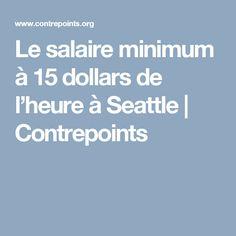 Le salaire minimum à 15 dollars de l'heure à Seattle | Contrepoints