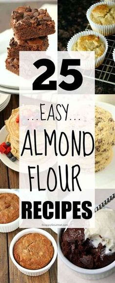 Almond Flour Recipes - collection of 25 easy almond flour recipes including muffins, pancakes, cake, bread, and more.