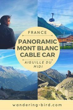 Did you know there's a cable car which takes you up Mont Blanc? The views on the Aiguille du Midi are spectacular- here's everything you need to know to visit the Mont Blanc Cable car for yourself. #montblanc #cablecar #france #europe #aiguilledumidi #wanderingbird #chamonix #france #alps