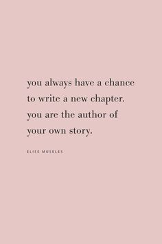 Quote from Elise Museles. You are the author of your own story, from the Feel Good Effect Podcast. Feel Good Quotes, Daily Quotes, Quotes To Live By, My Self Quotes, Quotes For Myself, Good Quotes About Life, Life Story Quotes, Relationship Quotes, You Changed Quotes