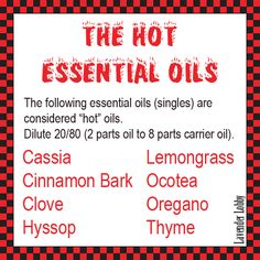 Hot Essential Oils - dilute 20/80 with carrier oil