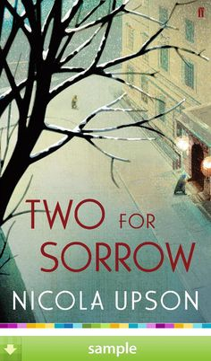 'Two For Sorrow' by Nicola Upson - Download a free ebook sample and give it a try! Don't forget to share it, too.