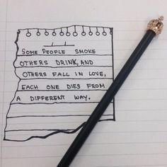 Кто-то курит, кто-то пьёт, а кто-то влюбляется, каждый умирает по-разному.