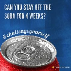 Can you stay off the soda for 4 weeks?
