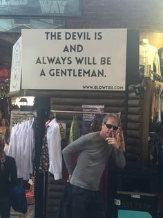 The Devil is and Always Will Be a Gentleman.