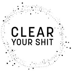 Clear your shit