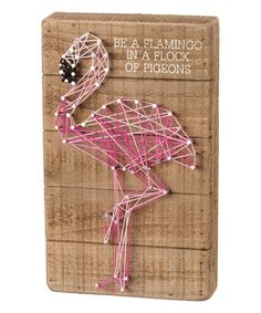 Look at this #zulilyfind! 'Be a Flamingo' String Art Box Sign #zulilyfinds