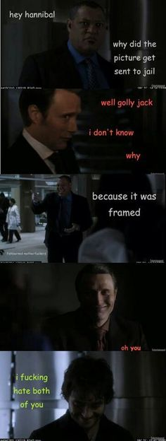 hannibal funny | found that joke really funny.