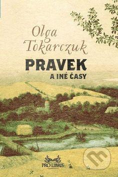Martinus.sk > Knihy: Pravek a iné časy (Olga Tokarczuk)