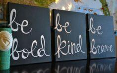 #bold #kind #brave