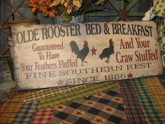 """Primitive Sign Wood Sign """" Olde Rooster Bed & Breakfast """" Kitchen Roosters Country Folkart. via Etsy."""