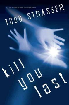 Kill you last / Todd Strasser. 2012 Edgar Award Nominee. When three teenage clients of her fashion photographer dad go missing, Shelby's near perfect life crumbles when her dad is named a prime suspect in the girls' disappearance.