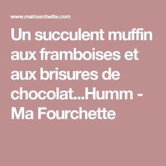 Un succulent muffin aux framboises et aux brisures de chocolat...Humm - Ma Fourchette