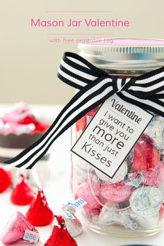 Mason Jar Valentine with Free Printable || I want to give you more than just kisses || Romantic Valentine for men.