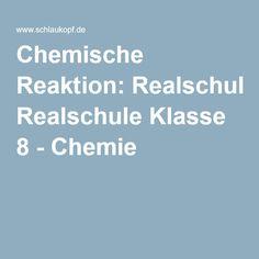 Chemische Reaktion: Realschule Klasse 8 - Chemie