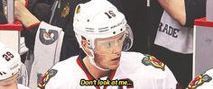 "This makes me laugh so much. ""Don't look at me,"" Jonathan Toews, Chicago Blackhawks. That face he makes afterwards. LOL. He's like 5-year-old. Best Toews gif ever! Hahahahahha. NHL Hockey"