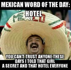 95 155 Best Mexican Word Of The Day Images Jokes Mexican Funny 155