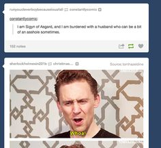 """Everyone's all """"that's way harsh"""" but it's totally true. he can be a bit of an asshole but he's Loki so he gets away with it lol"""