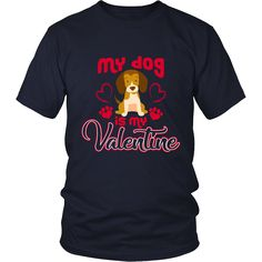 Limited Edition - My Dog is my Valentine. * JUST RELEASED * Limited Time OnlyThis item is NOT available in stores.Guaranteed safe checkout:PAYPAL | VISA | MASTERCARDClick BUY   IT NOW  To Order Yours! View Sizing Chart