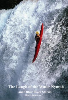 A great website about whitewater kayaking philosophy, via Doug Ammons.