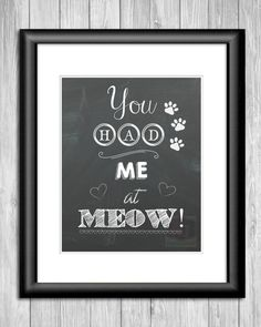 Christmas Gift For Cat Lover - You Had Me at Meow Printable - Gifts for Cat Lovers - Cat Themed Gifts - Cat Quote Chalkboard Print