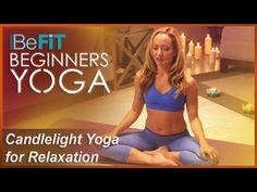 PM Candlelight Yoga for Relaxation & Meditation | BeFiT Beginners Yoga- Kino MacGregor - YouTube